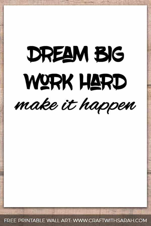 Dream Big, Work Hard - Make it Happen