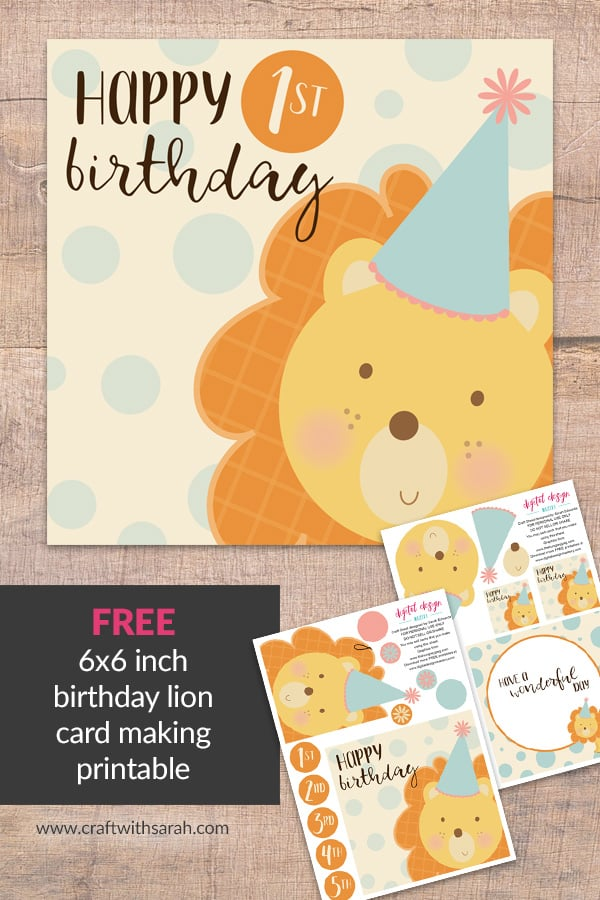Cute Lion Birthday Card Free Card Making Printable. Craft a DIY Handmade Card for a child's first birthday party with this free decoupage lion card. This cute and easy birthday printable is perfect for children's birthday cards. Everyone loves cute animal lions, right? #firstbirthday #lion #birthdaycard #craftwithsarah