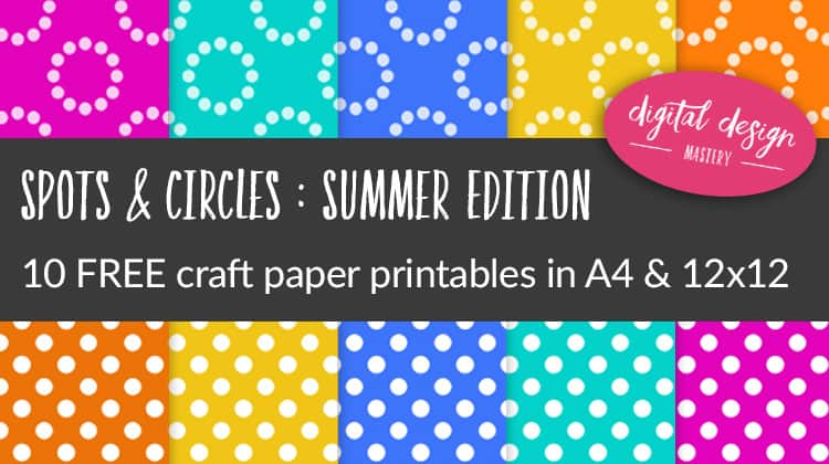 FREE Craft Papers: Summer Edition Spots & Circles