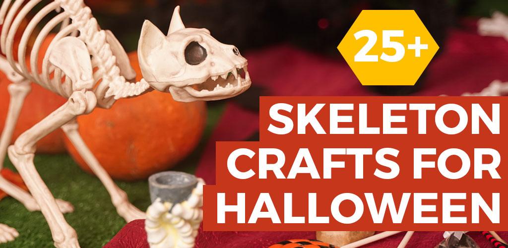25+ Skeleton Crafts for Halloween