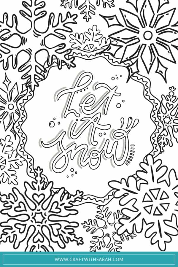 A free colouring page printable of lots of pretty snowflakes in various sizes and a fancy Let it Snow quote in the middle