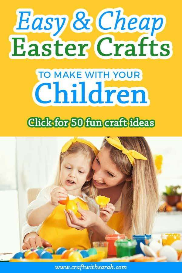 Cheap Easter crafts to make. Save money this Easter with my top tips for an affordable Easter celebrations. #savemoney #budget #cheapcrafts