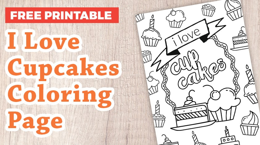 I Love Cupcakes coloring page free printable