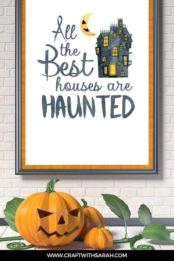 All the best houses are haunted free Halloween wall art