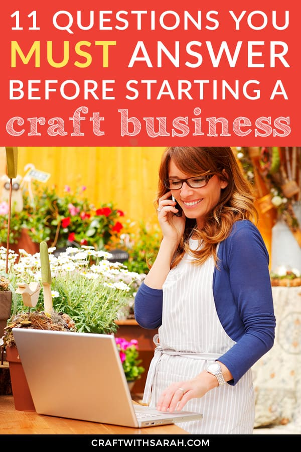11 Questions to Ask Yourself Before Starting a Craft Business