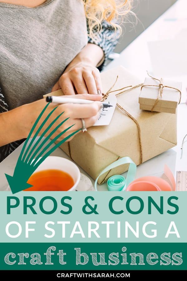 Positives of starting your own business vs the negatives of starting your own business. Find out the pros and cons of starting a business to sell your handmade crafts and make money from home.