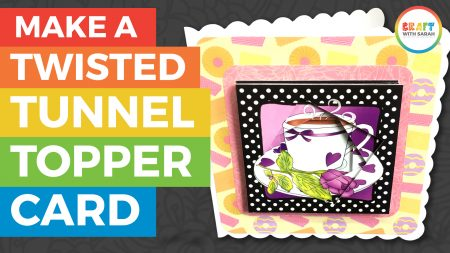 How to Make a Twisted Tunnel Topper Card