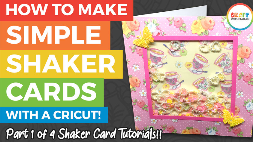 How to Make Simple Shaker Cards with Cricut (Series 1 of 4)