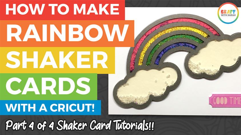 How to Make a Rainbow Shaker Card with Cricut