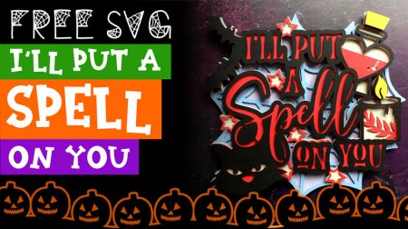 """Free """"I'll Put a Spell on You"""" Layered SVG for Halloween"""