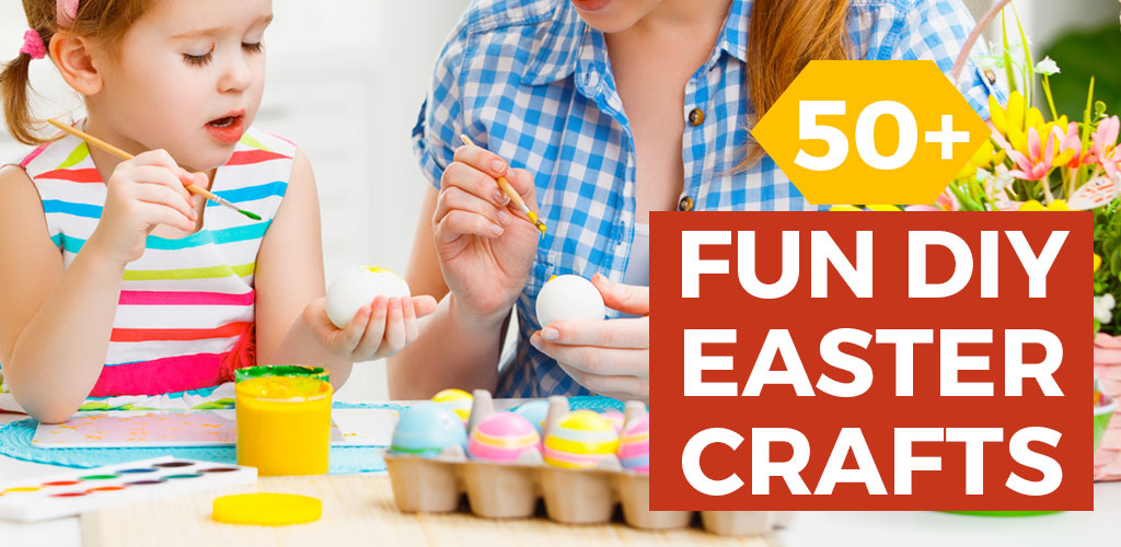 Quick & Easy Easter Crafts for Kids & Adults